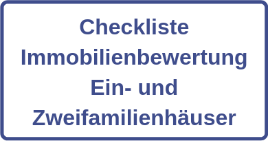 Checkliste Immobilienbewertung Ein- und Zweifamilienhäuser