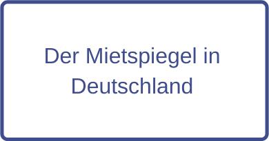 Der Mietspiegel in Deutschland