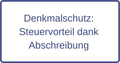 Denkmalschutz: Steuervorteil dank Abschreibung