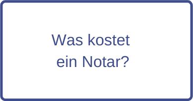 Was kostet ein Notar?