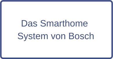 Das Smarthome System von Bosch