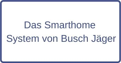 Smarthome System von Busch-Jaeger
