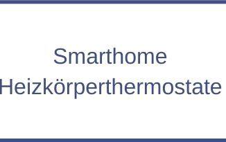 Smarthome Heizkörperthermostate